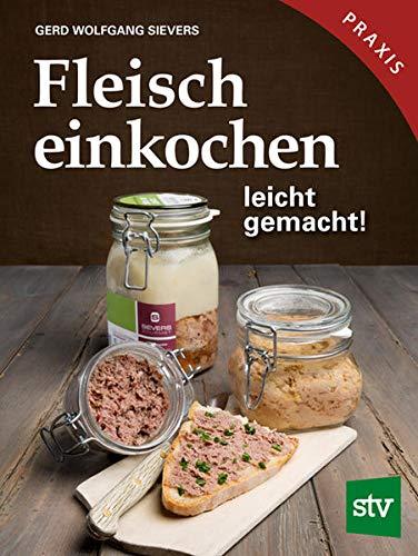 Fleisch einkochen: leicht gemacht!, Praxisbuch