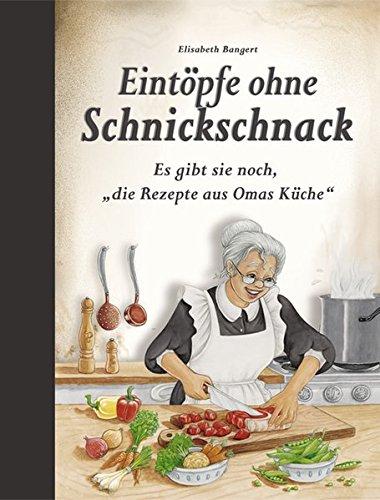 Eintöpfe ohne Schnickschnack: Es gibt sie noch, 'die Rezepte aus Omas Küche'